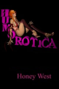 Humorotica by Honey West