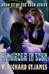 A Murder In Eden (book 3 Of The Eden Series)