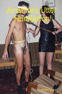 Jonathons Utter Humiliation