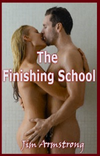 The Finishing School by Jim Armstrong