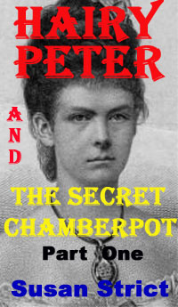 Hairy Peter And The Secret Chamberpot Part One