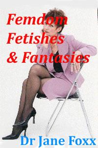 Femdom Fetishes & Fantasies