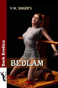 Bedlam by V.W. Singer