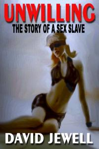 cover design for the book entitled Unwilling, The Story Of A Sex Slave