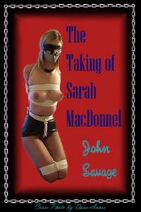 The Taking Of Sarah Macdonnel by John Savage