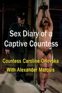Sex Diary Of A Captive Countess