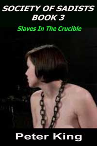 Society Of Sadists Book 3 - Slaves In The Crucible