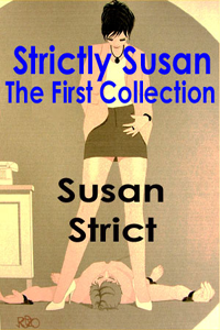 Strictly Susan - The First Collection by Susan Strict
