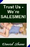 cover design for the book entitled Trust Us We`re Salesmen