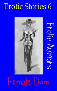 Erotic Stories 6: Female Dom