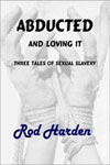 cover design for the book entitled Abducted - And Loving It!