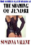 The Shaming Of Jendri [the Queen