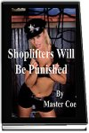 cover design for the book entitled Shoplifters Will Be Punished