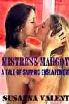 cover design for the book entitled Mistress Margot: A Tale Of Sapphic Enslavement