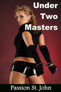 Under Two Masters by Passion St. John