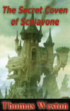 cover design for the book entitled The Secret Coven Of Schiavone