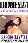 Her Male Slave: A Tale Of Men In Bondage
