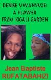 Denise Uwanyuze: A Flower From Kigali Garden