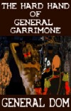 The Hard Hand Of General Garrimone