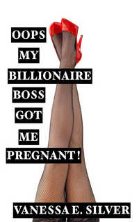 cover design for the book entitled Oops My Billionaire Boss Got Me Pregnant!