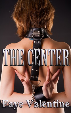The Center by Faye Valentine