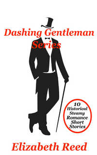 cover design for the book entitled Dashing Gentlemen Series: 10 Historical Steamy Romance Short Stories