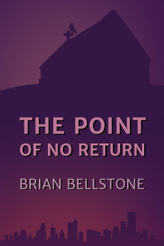 The Point of no Return by Brian Bellstone
