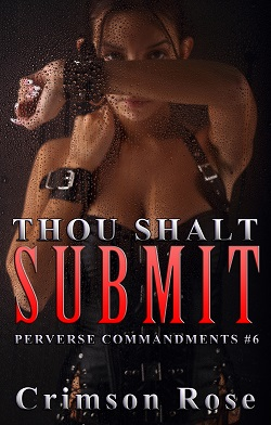 Thou Shalt Submit by Crimson Rose