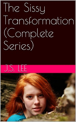 cover design for the book entitled The Sissy Transformation (Complete Series)
