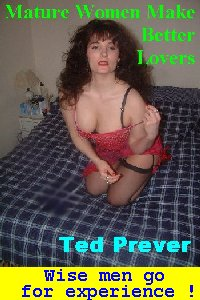 Mature Women Make Better Lovers by Ted Prever