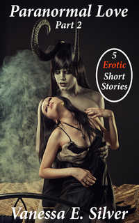 cover design for the book entitled Paranormal Love Part 2 - 5 Paranormal & Erotic Short Stories
