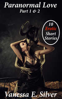 cover design for the book entitled Paranormal Love Part 1&2 - 10 Paranormal & Erotic Short Stories