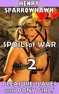 cover design for the book entitled Spoils of War Episode 2: Pleasure Slaves and Pony Girls