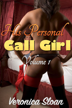 His Personal Call Girl - Volume 1 by Veronica Sloan