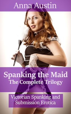 cover design for the book entitled Spanking The Maid - The Complete Trilogy