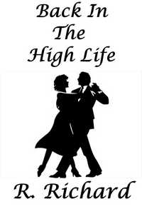 Back In The High Life by R. Richard