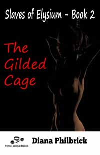 The Gilded Cage by Diana Philbrick