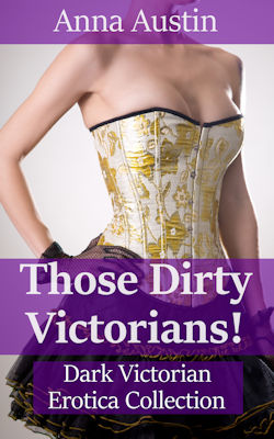 cover design for the book entitled Those Dirty Victorians!