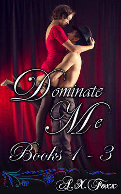 cover design for the book entitled Dominate Me: Books 1 - 3
