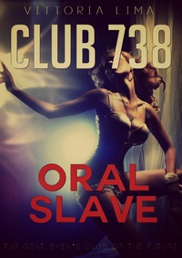 cover design for the book entitled Club 738 - Oral Slave
