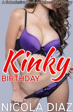 cover design for the book entitled Kinky Birthday   - A Submissive Woman Taboo Short Story