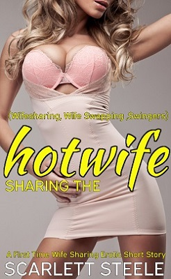 cover design for the book entitled Sharing the Hotwife (Wifesharing, Wife Swapping ,Swingers)