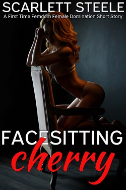 cover design for the book entitled Facesitting Cherry - A First Time Femdom Female Domination Short Story