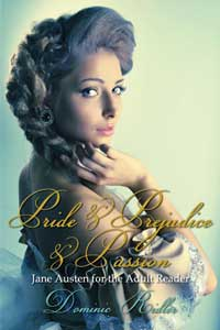 cover design for the book entitled Pride & Prejudice & Passion