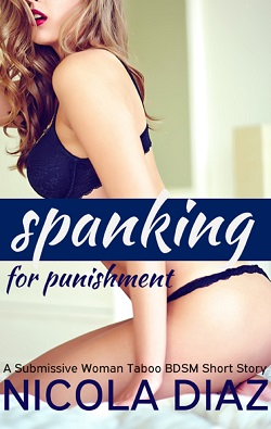 cover design for the book entitled Spanking for Punishment - A Submissive Woman Taboo BDSM Short Story