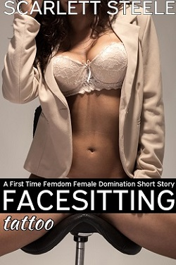 cover design for the book entitled Facesitting Tattoo - A First Time Femdom Female Domination Short Story