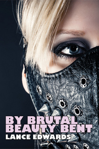 cover design for the book entitled By Brutal Beauty Bent