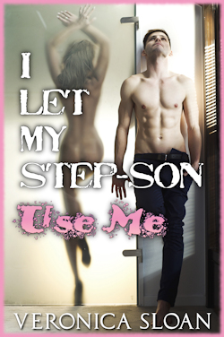 cover design for the book entitled I Let My Step-Son Use Me