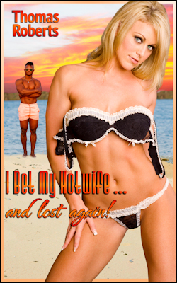 cover design for the book entitled I Bet My Hotwife…And Lost Again!