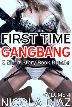 cover design for the book entitled First Time Gangbang Volume 4- 3 short story book bundle